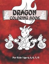 Dragon Coloring Book For Kids Age 4, 5, 6,7,8