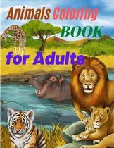 Animals Coloring Book for Adults - Amazing Coloring Book for Adults with Safari Animals, Forest Animals and Farm Animals
