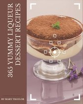 365 Yummy Liqueur Dessert Recipes