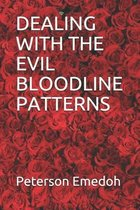 Dealing with the Evil Bloodline Patterns