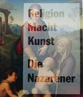 Religion  Macht  Kunst.   Die Nazarener
