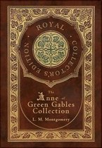 The Anne of Green Gables Collection (Royal Collector's Edition) (Case Laminate Hardcover with Jacket) Anne of Green Gables, Anne of Avonlea, Anne of the Island, Anne's House of Dreams, Rainbow Valley, and Rilla of Ingleside