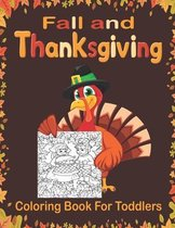 Fall and Thanksgiving Coloring Book For Toddlers: A Collection of Fun and Easy Happy Thanksgiving Day Coloring Toddlers
