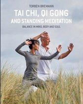Tai Chi, Qi Gong and Standing Meditation