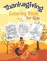 Thanksgiving coloring books for kids: Ages 2-5, A Funny Collection of Cute Turkey & Thanksgiving Things Coloring Pages for Kids and toddler, 30 Easy And Simple Designs For Kids