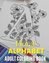 Floral Alphabet - Adult Coloring Book