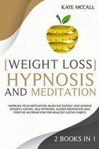 Weight Loss Hypnosis and Meditation: 2 Books in 1