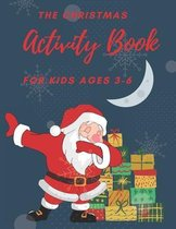The Christmas Activity Book for Kids Ages 3-6: Children's Christmas Activities Book