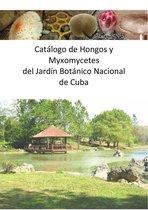 Catálogo de Hongos y Myxomycetes del Jardín Botánico Nacional de Cuba