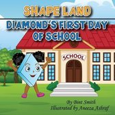 Shape Land (Diamond's First Day of School)