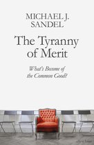 The Tyranny of Merit Whats Become of the Common Good