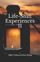 Life-Shift Experiences II