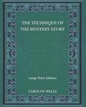 Omslag The Technique of the Mystery Story - Large Print Edition