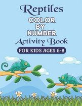 Reptiles Color by Number Activity Book for Kids Ages 6-8