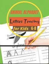 Animal Alphabet Letters Tracing For Kids 6-8