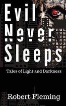 Evil Never Sleeps