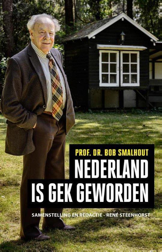 Boek cover Nederland is gek geworden van Bob Smalhout (Paperback)