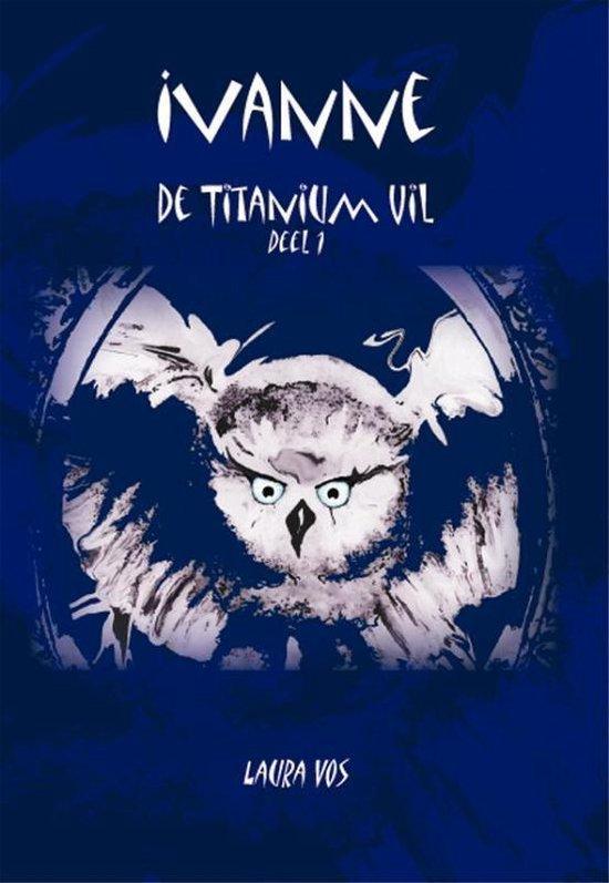 De Titanium Uil 1 -   Ivanne