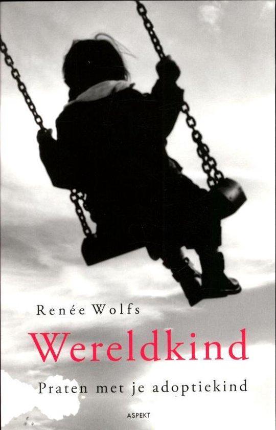 Boek cover Wereldkind. Praten met je adoptiekind. van Renée Wolfs (Paperback)