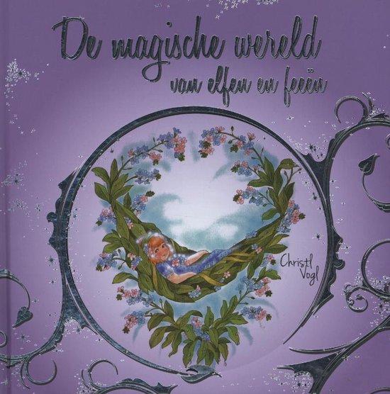 Cover van het boek 'De magische wereld van elfen en feeen' van Christl Vogl