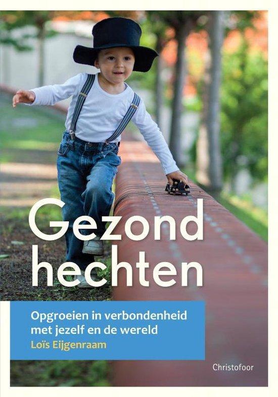 Boek cover Gezond hechten van Loïs Eijgenraam (Paperback)