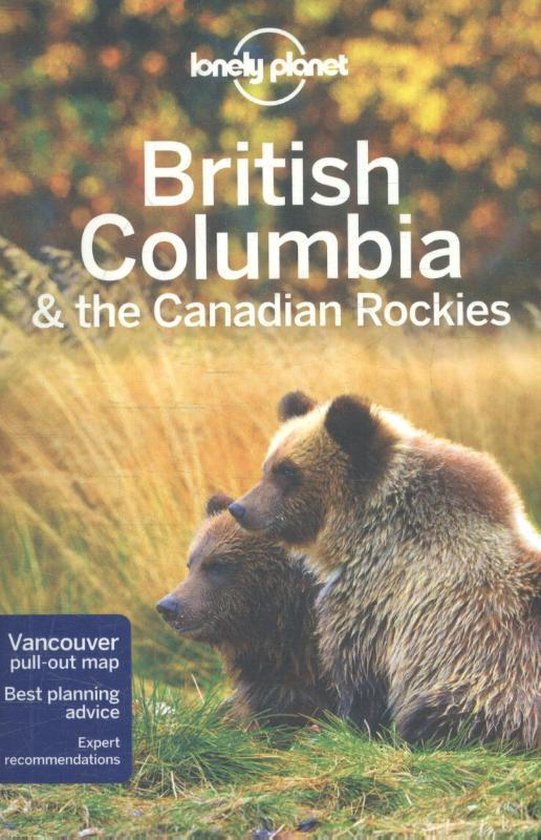 Lonely Planet British Columbia & the Canadian Rockies - Lonely Planet