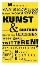 Meneer van Merwijks laatste woord over kunst & cultuur