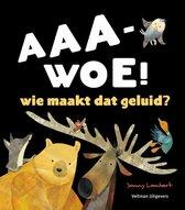 Boek cover AAA-WOE! wie maakt dat geluid? van Jonny Lambert (Hardcover)