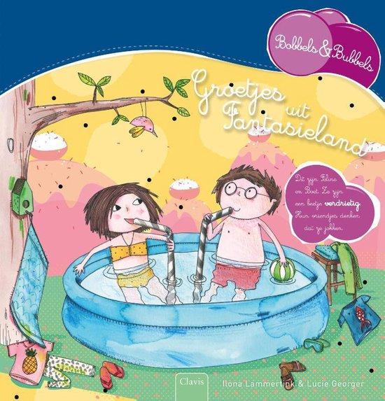 Boek cover Bobbels & Bubbels  -   Groetjes uit Fantasieland van Ilona Lammertink (Hardcover)