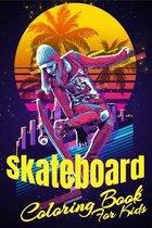 Skateboard Coloring Book For Kids