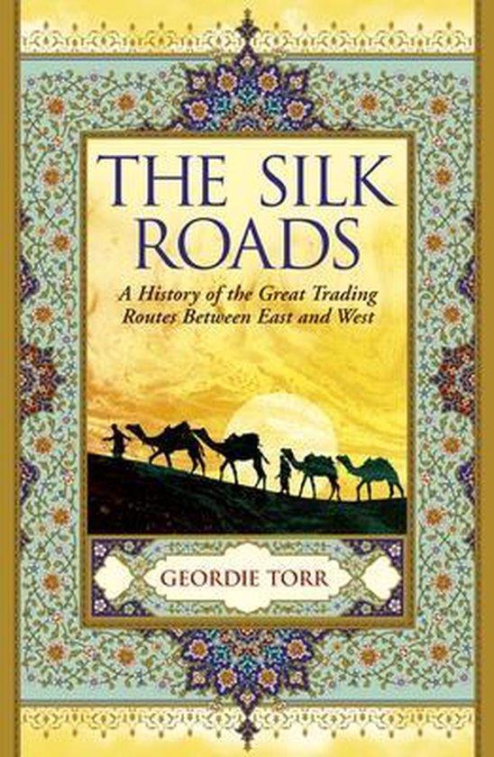 Boek cover The Silk Roads van Geordie Torr (Paperback)