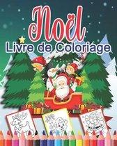 Noel Livre de Coloriage: Livre de coloriage de Noel pour les enfants