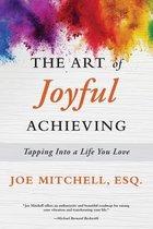 The Art of Joyful Achieving