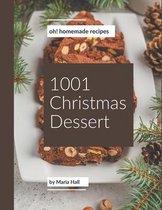 Oh! 1001 Homemade Christmas Dessert Recipes