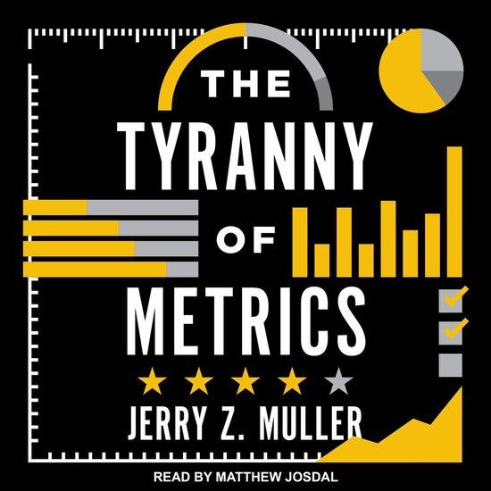Boek cover The Tyranny of Metrics van Jerry Z. Muller (Onbekend)