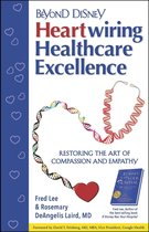 Beyond Disney: Heartwiring Healthcare Excellence