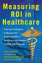 Boek cover Measuring ROI in Healthcare: Tools and Techniques to Measure the Impact and ROI in Healthcare Improvement Projects and Programs van Victor Buzachero