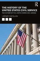 The History of the United States Civil Service