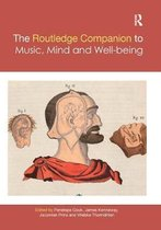 The Routledge Companion to Music, Mind, and Well-being