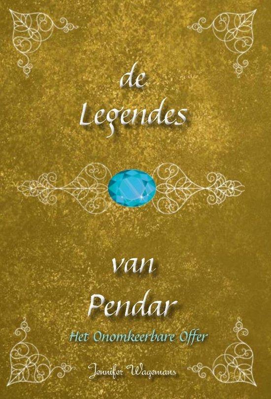 De Legendes van Pendar Het Onomkeerbare Offer