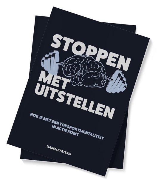 Boek cover Stoppen met Uitstellen van Isabelle Feteris (Paperback)