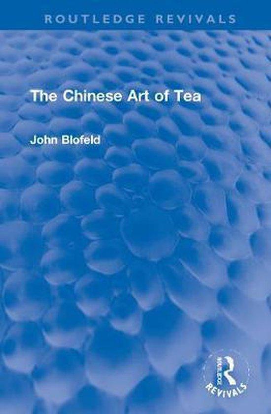 Boek cover The Chinese Art of Tea van John Blofeld (Hardcover)
