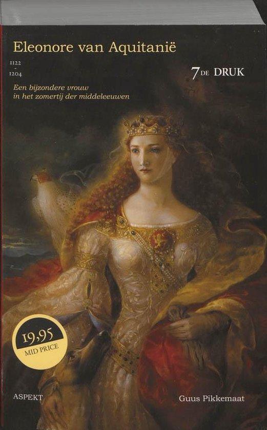 Eleonore van Aquitanië (1122-1204) - Guus Pikkemaat |