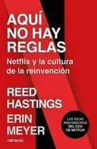 Aqui no hay reglas: Netflix y la cultura de la reinvencion / No Rules Rules