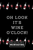 Ohh Look It's Wine O'Clock! Dein Journal Fur's Weintasting