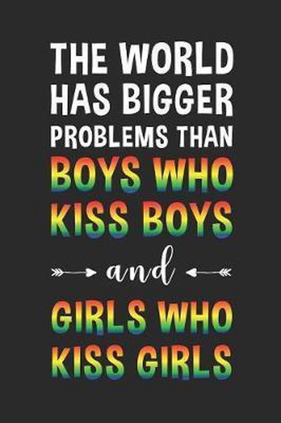 The world has bigger problems than boys who kiss boys and girls who kiss girls: Kariertes Notizbuch f�r LGBT Anh�nger - 6 x 9 Zoll, ca. A5 -120 Seiten