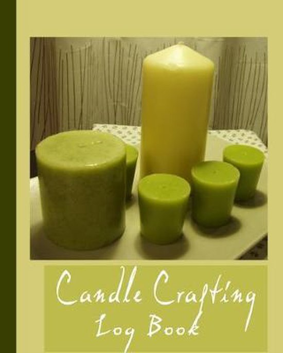 Candle Crafting Log Book: Record Your Candle Projects