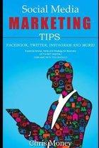 Social Media Marketing Tips Facebook, Twitter, Instagram and More!