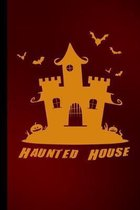 Haunted House: Spooky Halloween Party Scary Hallows Eve All Saint's Day Celebration Gift For Celebrant And Trick Or Treat (6''x9'') Dot