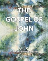 The Gospel of John: A Twelve-Week Study